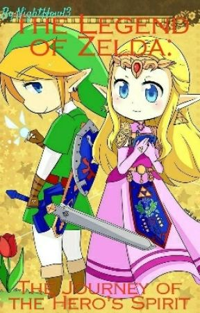 The Legend of Zelda: The Journey Of The Hero's Spirit by NightHowl3