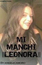 MI MANCHI ||LEONORA|| by angelicamoro