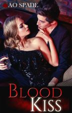 Blood Kiss (COMPLETE) ~ A Vampire Paranormal Romance (Adult) by aospade