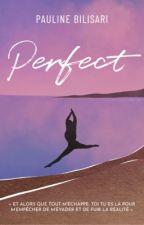 Perfect [RÉÉCRITURE] by paulineblsr