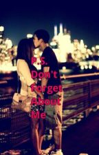 P.S. Don't forget about me. (A Robert Villanueva Fan Fiction) by -Lucy-