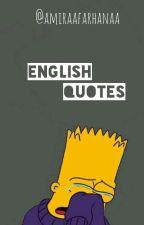 EnglishQuotes by amiraafarhanaa