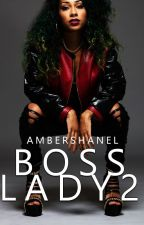 Boss Lady 2 [ Completed ] by ambershanelx