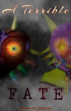 A Terrible Fate by Zelda-di-Hyrule