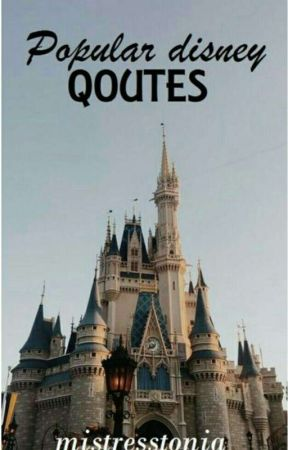 Popular Disney Quotes by mistresstonia