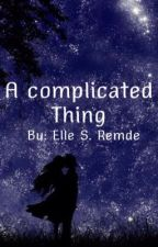 A complicated thing by Ellebell44