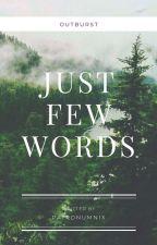 Just Few Words by PreciousGirl-