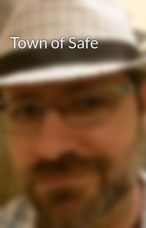 Town of Safe by CharliePulsipher