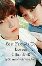 Best Friends to Lovers? [EXTRA CHAPTER] by XJiminsWifeWithJamzX