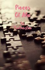 Pieces Of Me - |||Poetry||| by TaxBabyBoo