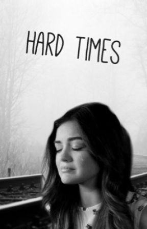 Hard Times by Local_bookworm13