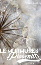 Le Murmure des Pissenlits by JusteDesHistoires