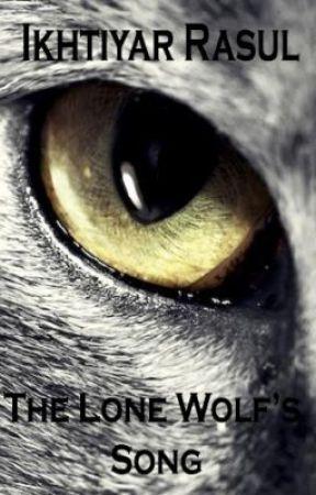 The Lone Wolf's Song by IkhtiyarRasulBhuiyan