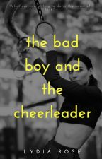The Bad Boy and The Cheerleader |✔| by littletroublemaker_