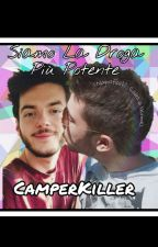 Siamo La Droga Più Potente - CamperKiller by Stilografica20