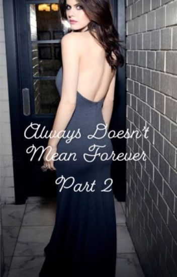 Always Doesn't Mean Forever: Book 2 (Severus Snape/student)