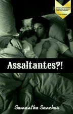 Assaltantes?! by Samanthasanches