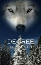 Degree - The Fallen Ones | Book 3 | FINALE | by EilyQuinn
