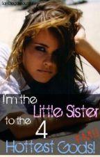 I'm the Little Sister to the 4 Hottest Gods FML! by SanDiegoBeachBumm