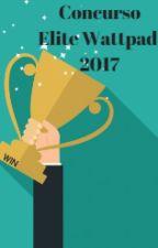 Elite Wattpad 2017- 27/10 até 30/11/17. by SirleiRezende