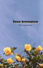 5SOS BROMANCE. magyar by laughbabe_