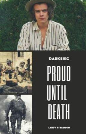 Proud until death ~Larry ✔ by DarkSieg