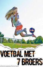 voetbal met 7 broers ON HOLD (edit) by moretypesofstories