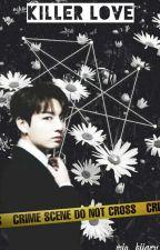 Killer Love [Jungkook] by Min__Kiiary