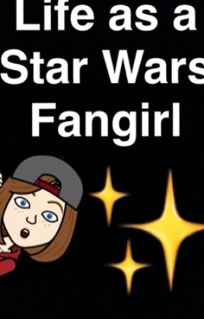 Life as a Star Wars fangirl by bluedog341