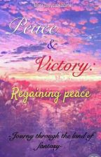 Peace & Victory : Regaining Peace [#Wattys 2018] [BOOK 1] [END] by Qina-nee