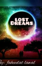 Lost Dreams [On Hold] by FaheedatLawal