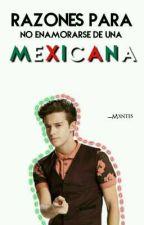 Razones Para No Enamorarse De Una Mexicana #RP1 . by -Mxntes