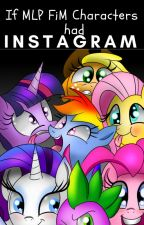 If MLP FiM Characters had Instagram by loveloveisintheair
