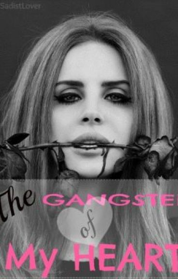 The Gangster of My Heart <3 ~Updated! by MsSadistLover