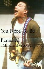 You Need To Be Punished «Frerard» *COMPLETED* by _MindlessPercocet_