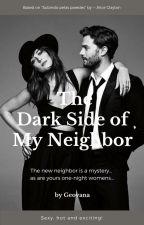 The Dark Side of My Neighbor by GeovanaJackson