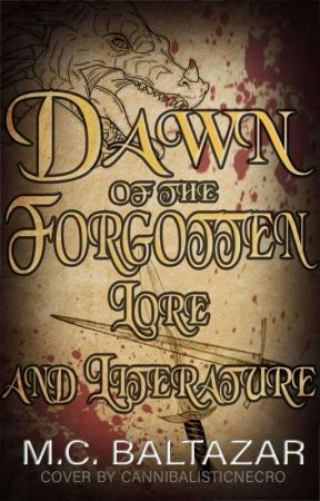 Dawn of the Forgotten: Lore and Literature  by Matt_Fantasy