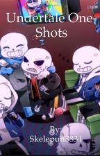 Undertale One-Shots by Skelepun3831