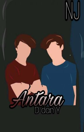 ANTARA D DAN Y  by nisajihad97_