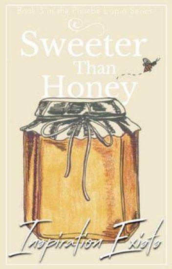 Sweeter Than Honey /James Potter/ ❁book 3 ❁