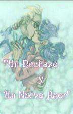 """""""Un Rechazo y Un Nuevo Amor"""" (Gabrinette) (+13 Años) by LuArrietaMontiel"""