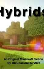 Hybrids (An Original Minecraft Fiction) by TheCookieWriter2001