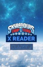 Skylanders: Trap Team [X Reader Insert] by ClazeyJ