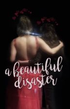 A Beautiful Disaster by lovejeleah