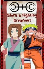 She's a Fighting Dreamer! (Naruto Fanfiction) by daydreamer8520