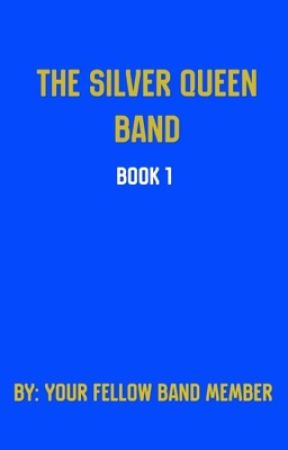 The Silver Queen Marching Band (book 1)© by CHSBandMemeber