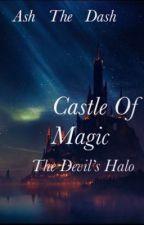 Castle of Magic: The Devil's Halo by Ash_The_Dash