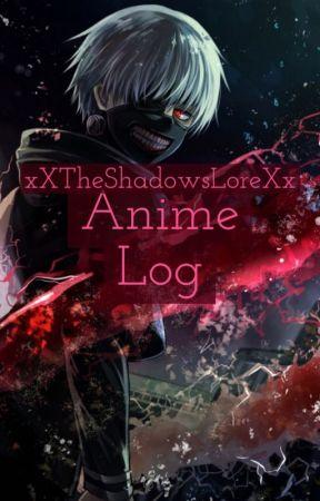 Anime Log by xXTheShadowsLoreXx