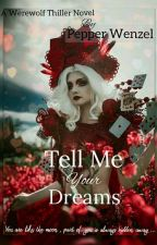 Tell Me Your Dreams ✔ by Lady_Wenzel
