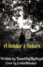 A Soldier's Return by KissedByMyAngel